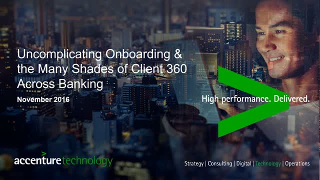Uncomplicating Onboarding & the Many Shades of Client 360 Across Banking