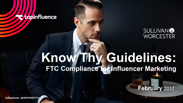 Know Thy Guidelines: FTC Compliance for Influencer Marketing in 2017