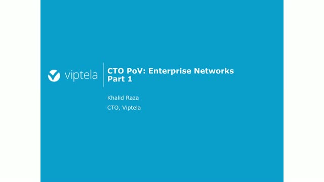 CTO PoV: Enterprise Networks (Part 1)
