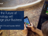How the Future of Technology will Change your Business