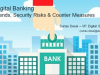 Digital Banking Trends, Security Risks and Counter Measures