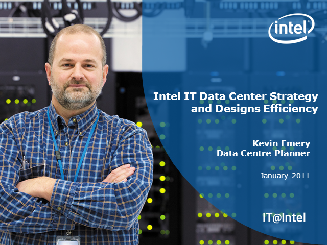 Intel IT Experiences in the Design and Efficiency of Data Centers