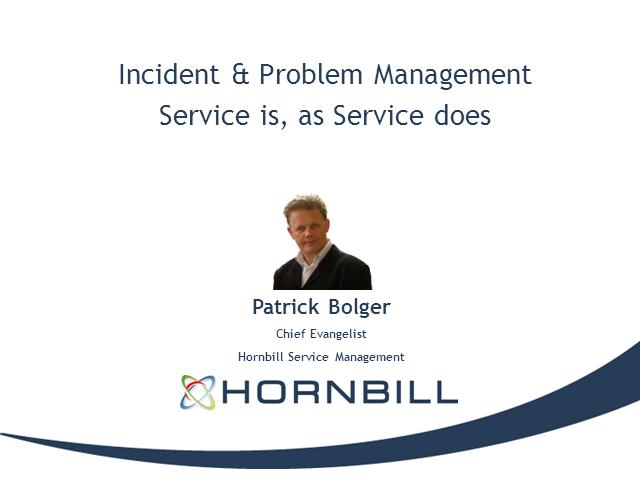 Incident & Problem Management – Service is, as Service does