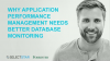 Why Application Performance Management Needs Better Database Monitoring