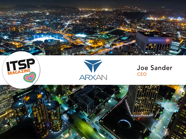 ITSPmagazine chats with Joe Sander, CEO from Arxan Technologies