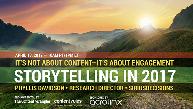 Storytelling in 2017: It's Not About Content—It's About Engagement
