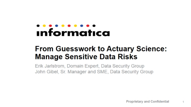 From Guesswork to Actuary Science:  Manage Sensitive Data Risks
