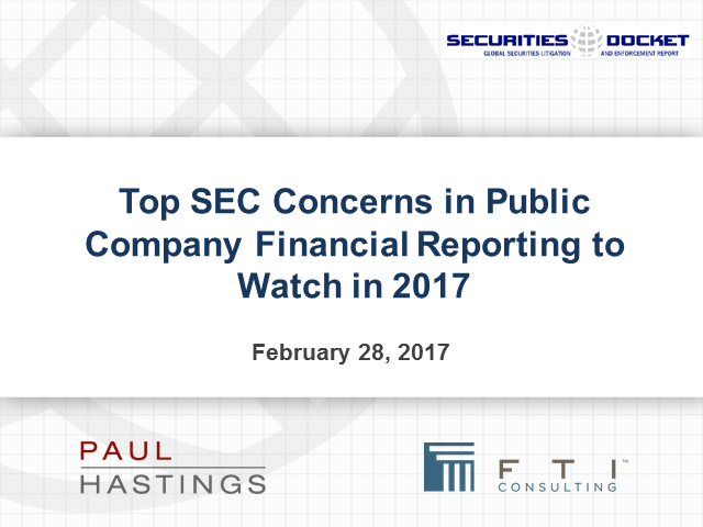 Top SEC Concerns in Public Company Financial Reporting to Watch in 2017