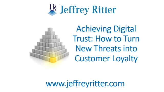 Achieving Digital Trust: Turning New Threats into Customer Loyalty
