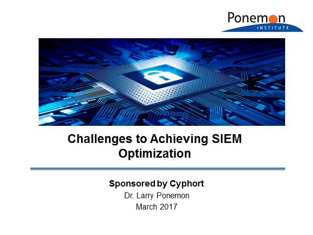 Ponemon Report: Challenges to Achieving SIEM Optimization