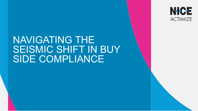 Navigating the Seismic Shift in Buy Side Compliance