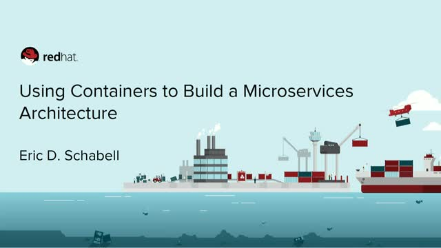Using Containers to Build a Microservices Architecture