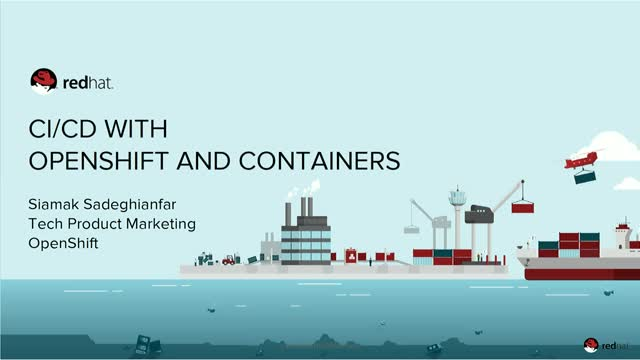Continuous Integration and Continuous Delivery with Containers and OpenShift