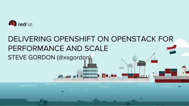 Delivering OpenShift on OpenStack for Performance and Scale