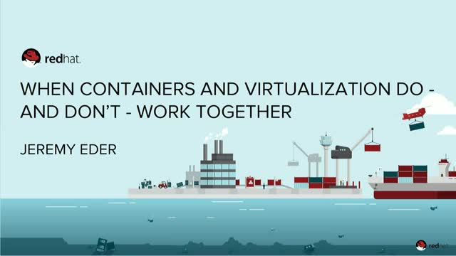 When Containers and Virtualization Do - and Don't - Work Together