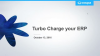 TURBO CHARGE YOUR ERP