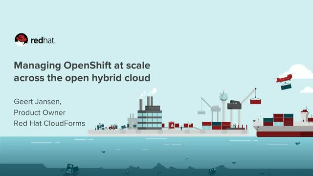 Managing OpenShift at Scale Across the Open Hybrid Cloud