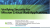 Verifying Security for Mission Critical Web Applications