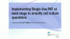 Implementing Single-Use PAT at seed stage to simplify cell culture operations
