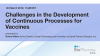 Challenges in the Development of Continuous Processes for Vaccines