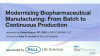 Modernizing Biopharmaceutical Manufacturing: From Batch to Continuous Production