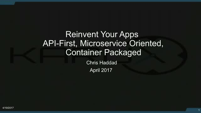 Reinvent Your Apps: API-First, Microservice Oriented, Container Packaged