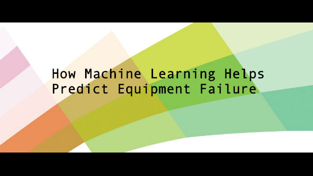 How Machine Learning Helps Predict Equipment Failure