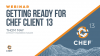 Getting Ready for Chef Client 13