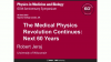 The medical physics revolution continues:  the next 60 years