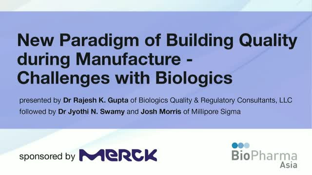 New Paradigm of Building Quality during Manufacture - Challenges with Biologics