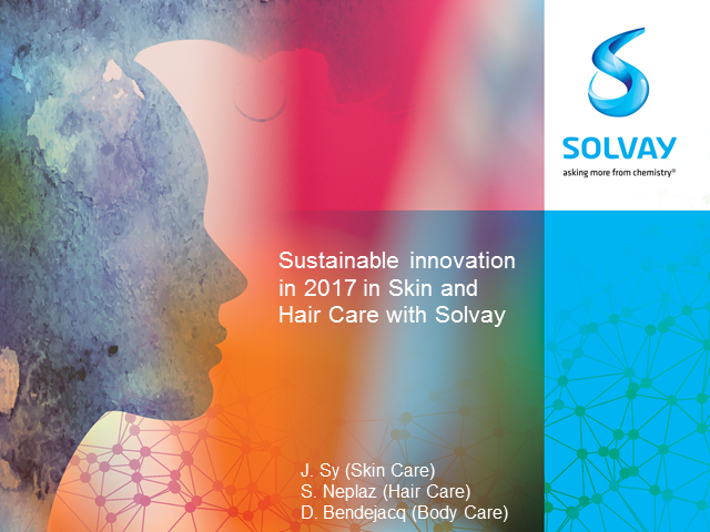 Sustainable innovation in 2017 in skin and hair care with Solvay