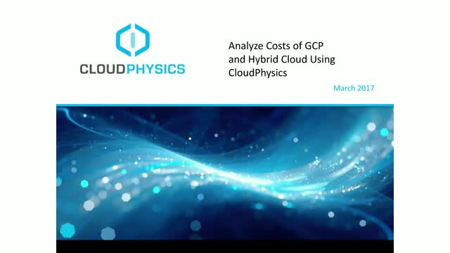 Analyze Costs of GCP and Hybrid Cloud Using CloudPhysics