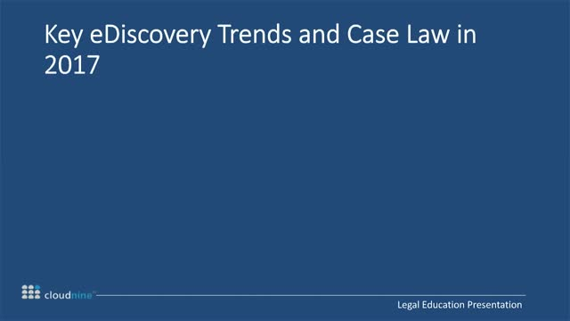 Key eDiscovery Trends and Case Law for 2017