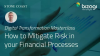 Digital Transformation: How to Mitigate Risks in your Financial Processes