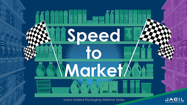 Speed to Market - Value-Added Packaging Series