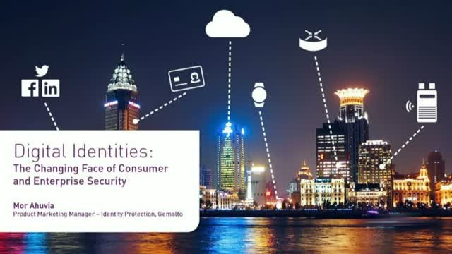 Digital Identities: The Changing Face of Consumer and Enterprise Security