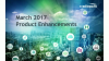 March 2017 Product Enhancements