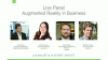 [Live Panel] Augmented Reality in Business: Potential and Challenges