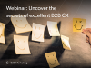 The secrets of excellent B2B CX