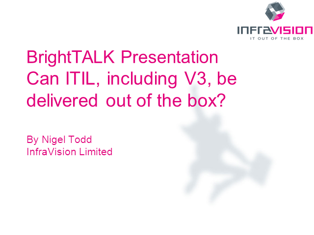 Can ITIL, Or Even ITIL v3, Be Truly Delivered Out Of The Box?