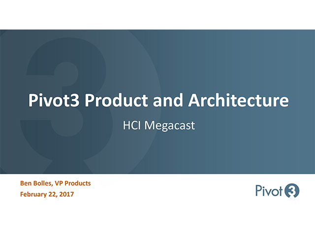 Pivot3 Product and Architecture - HCI Megacast