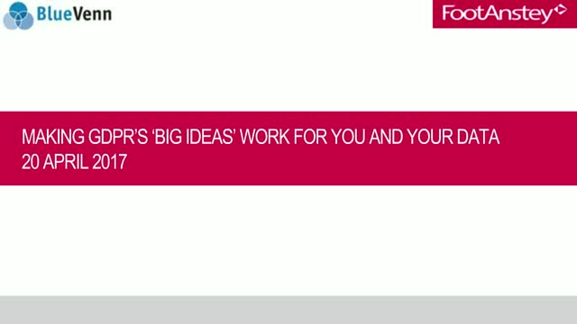 Making GDPR's 'big ideas' work for you and your data