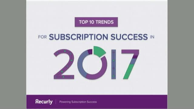 Top 10 Trends for Subscription Success in 2017