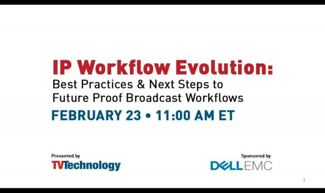 Best Practices & Next Steps to Future Proof Broadcast Workflows