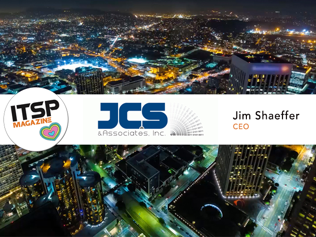 ITSPmagazine chats with Jim Shaeffer, CEO from JSC & Associates, Inc.