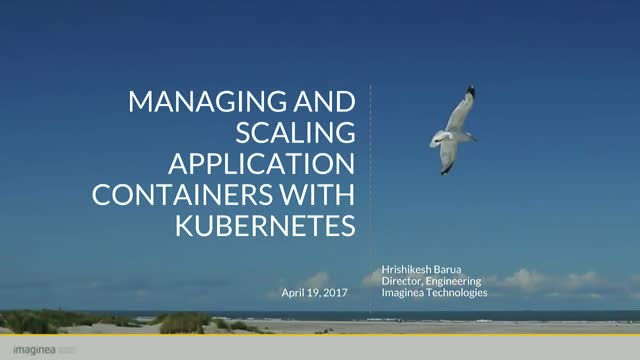 Managing and Scaling Applications Containers with Kubernetes