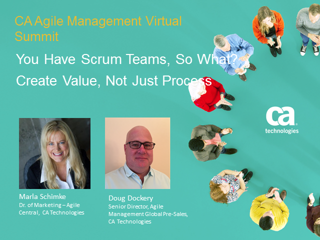 You Have Scrum Teams, So What? Create Value, Not Just Process