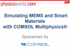 Simulating MEMS and Smart Materials with COMSOL Multiphysics®