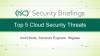 Security Briefings Part 2: Top 5 Cloud Security Threats