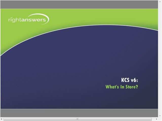 KCS v6: What's In Store?
